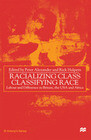 Racializing Class, Classifying Race
