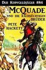 Der Kopfgeldjäger #84: McQuade und die rachsüchtigen Brüder