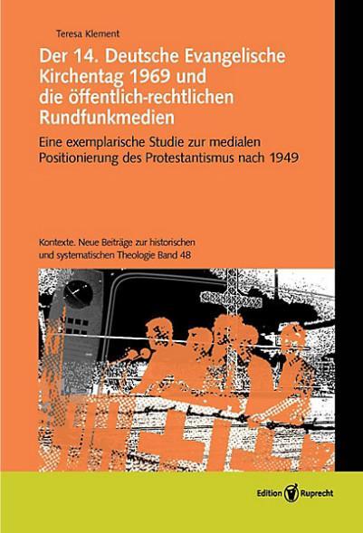 Der 14. Deutsche Evangelische Kirchentag 1969 und die öffentlich-rechtlichen Rundfunkmedien als eBook