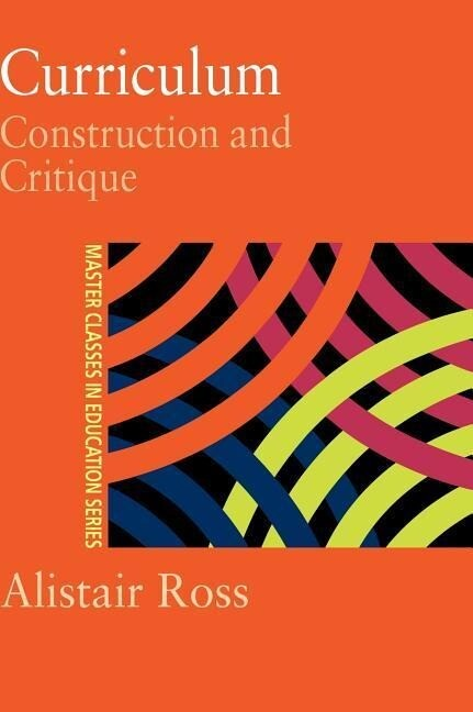 Curriculum: Construction and Critique als Buch