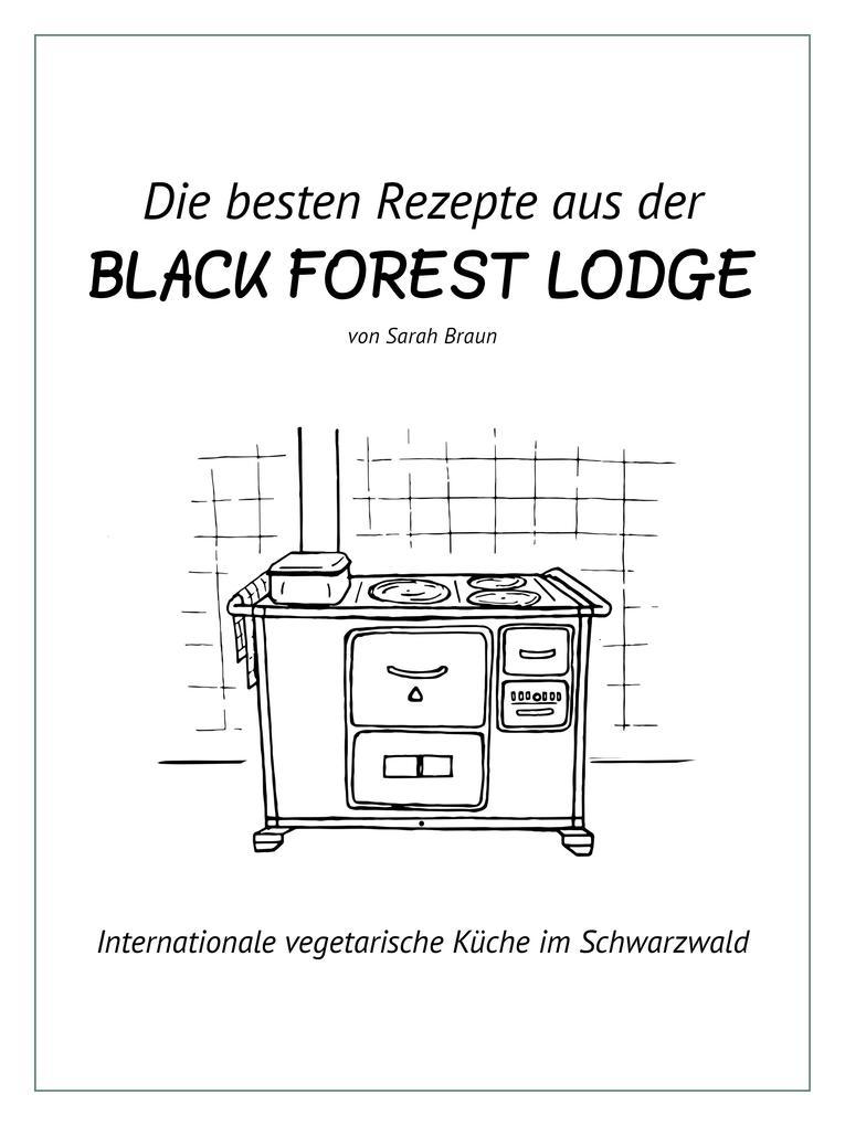 Die besten Rezepte aus der Black Forest Lodge als eBook