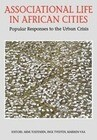 Associational Life in African Cities: Popular Responses to the Urban Crisis
