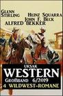 Uksak Western Großband 6/2019 - 4 Wildwest-Romane