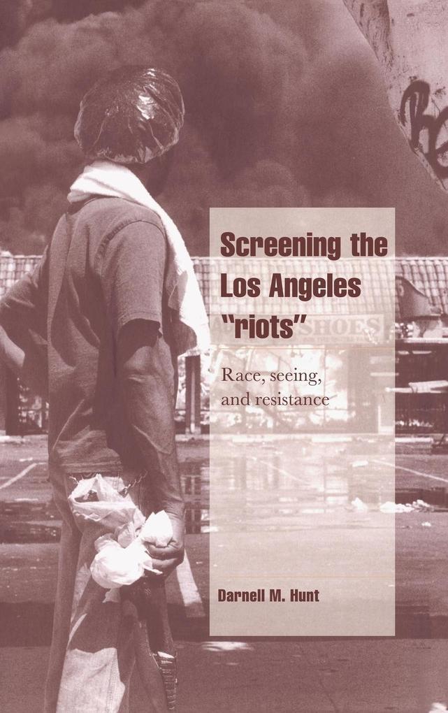 Screening the Los Angeles 'Riots'