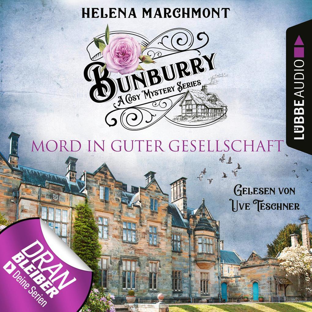 Mord in guter Gesellschaft - Bunburry, Folge 6 (Ungekürzt) als Hörbuch Download