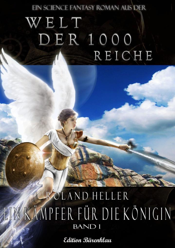 Die Welt der 1000 Reiche #1: Ein Kämpfer für die Königin als eBook