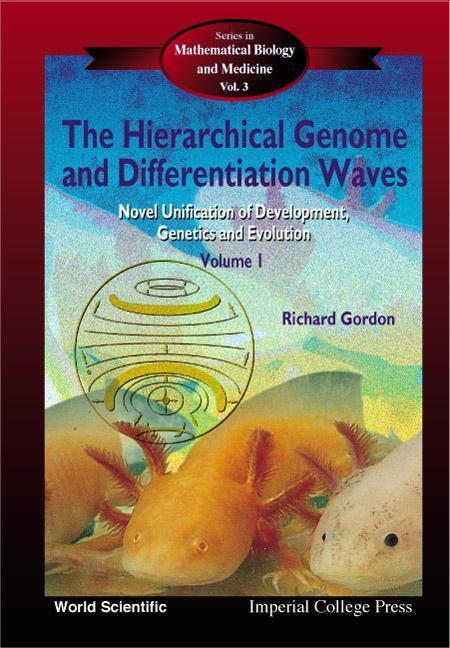Hierarchical Genome and Differentiation Waves, The: Novel Unification of Development, Genetics and Evolution (in 2 Volumes) als Buch