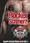 Rockerschmerz. Angels of Devils Motorcycle Club 2