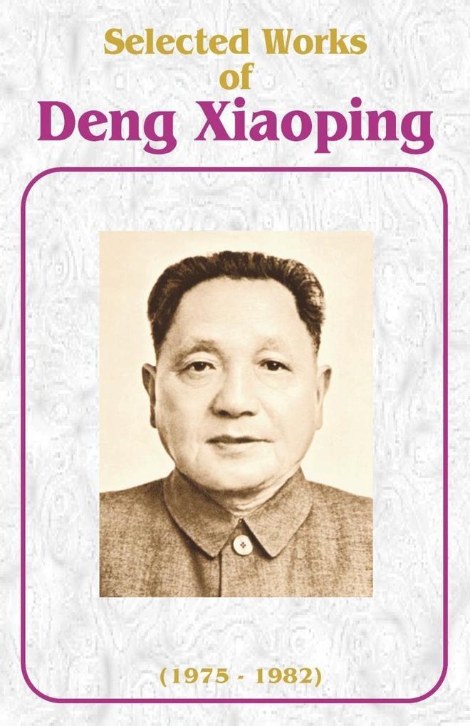 Selected Works of Deng Xiaoping: 1975-1982 als Taschenbuch
