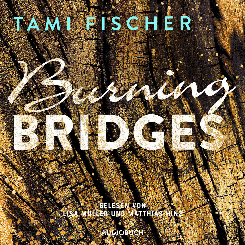 Burning Bridges (ungekürzt) als Hörbuch Download