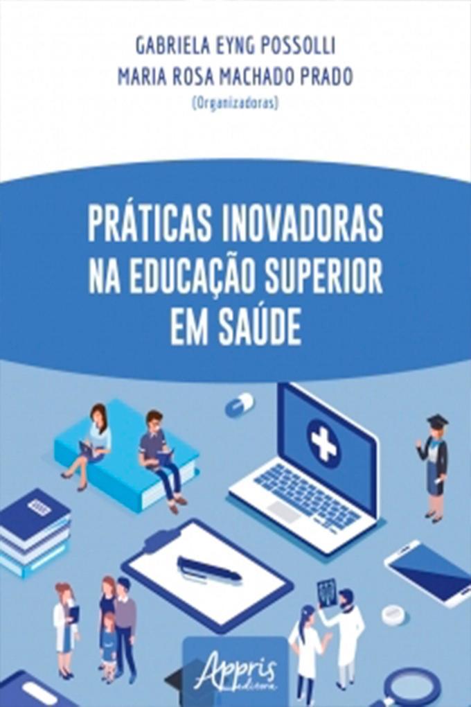 Práticas Inovadoras na Educação Superior em Saúde