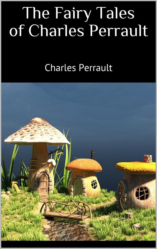 The Fairy Tales of Charles Perrault als eBook epub