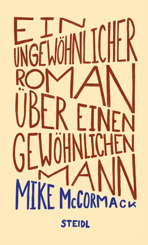Ein ungewöhnlicher Roman über einen gewöhnlichen Mann als eBook