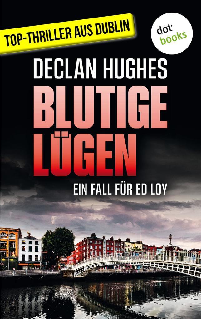 Blutige Lügen - Der erste Fall für Privatdetektiv Ed Loy als eBook epub