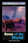 Bones of the World: Tales from Time's End