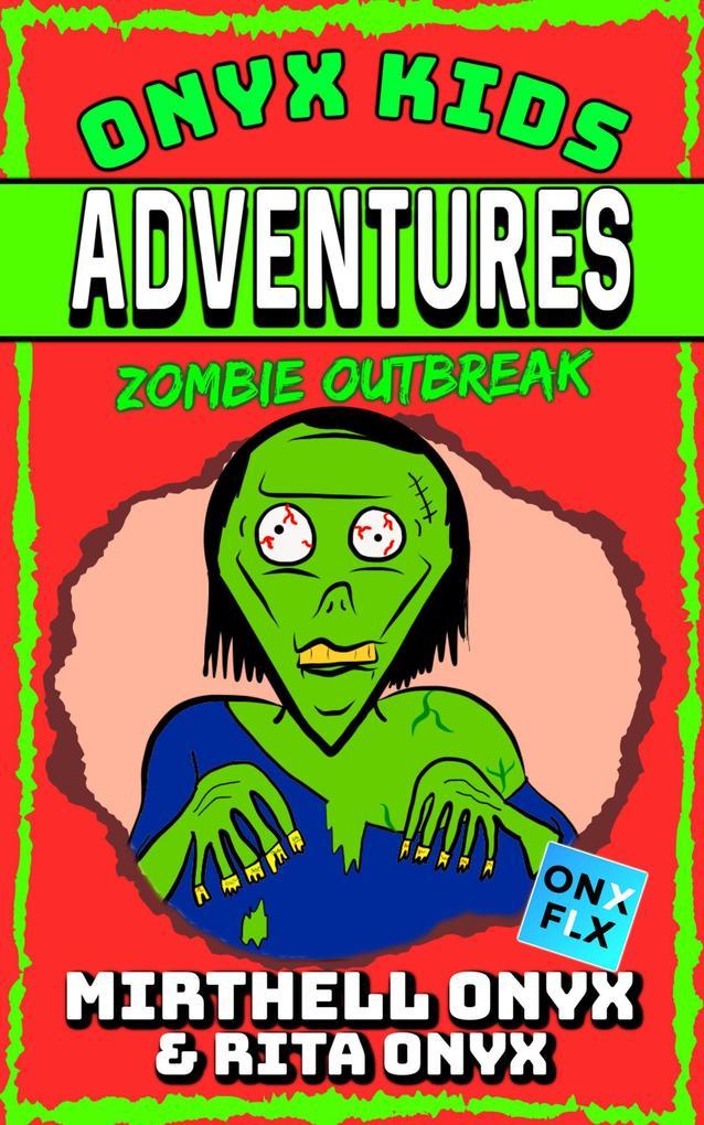 Zombie Outbreak (Onyx Kids Adventures #4)