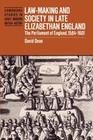 Law-Making and Society in Late Elizabethan England: The Parliament of England, 1584 1601