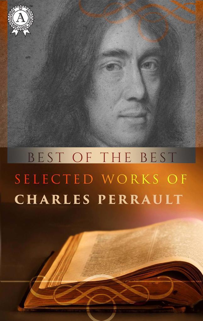 Selected works of Charles Perrault als eBook epub