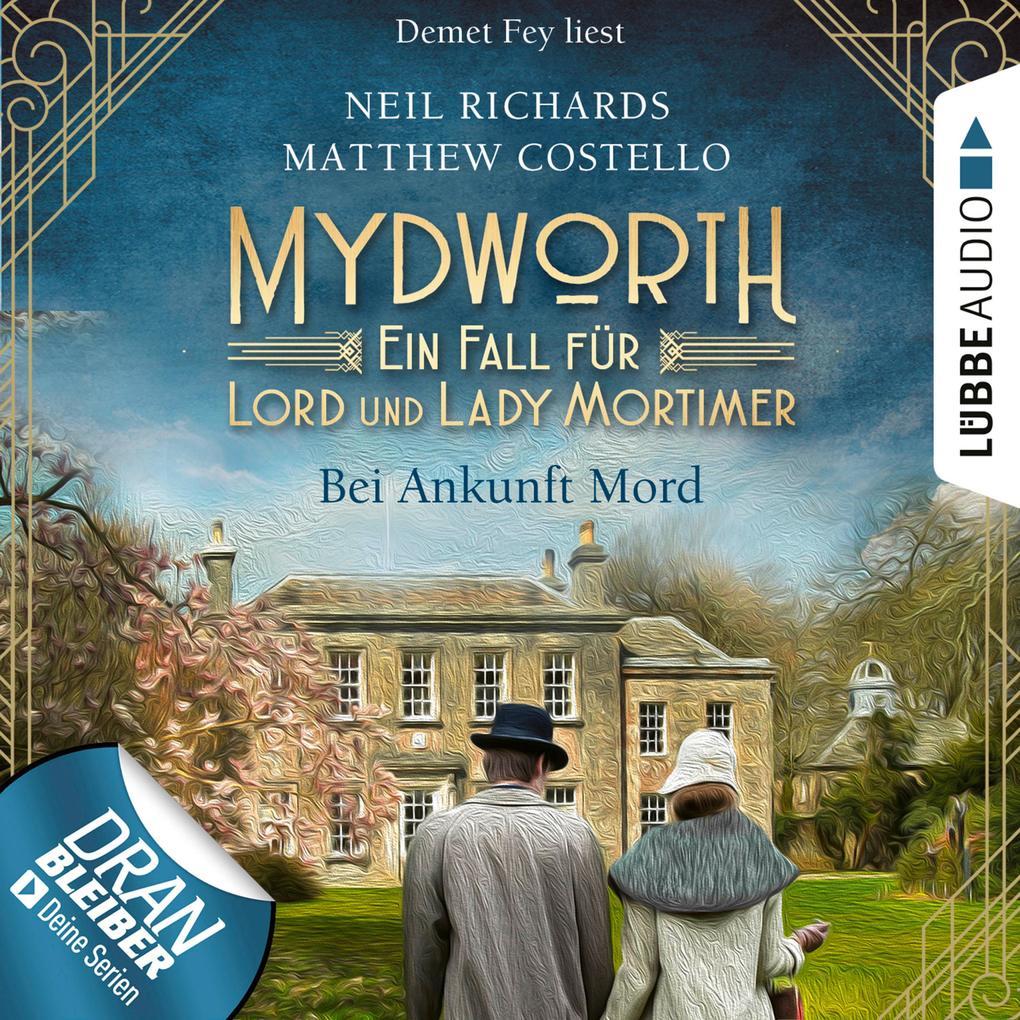 Bei Ankunft Mord - Mydworth - Ein Fall für Lord und Lady Mortimer 1 (Ungekürzt) als Hörbuch Download