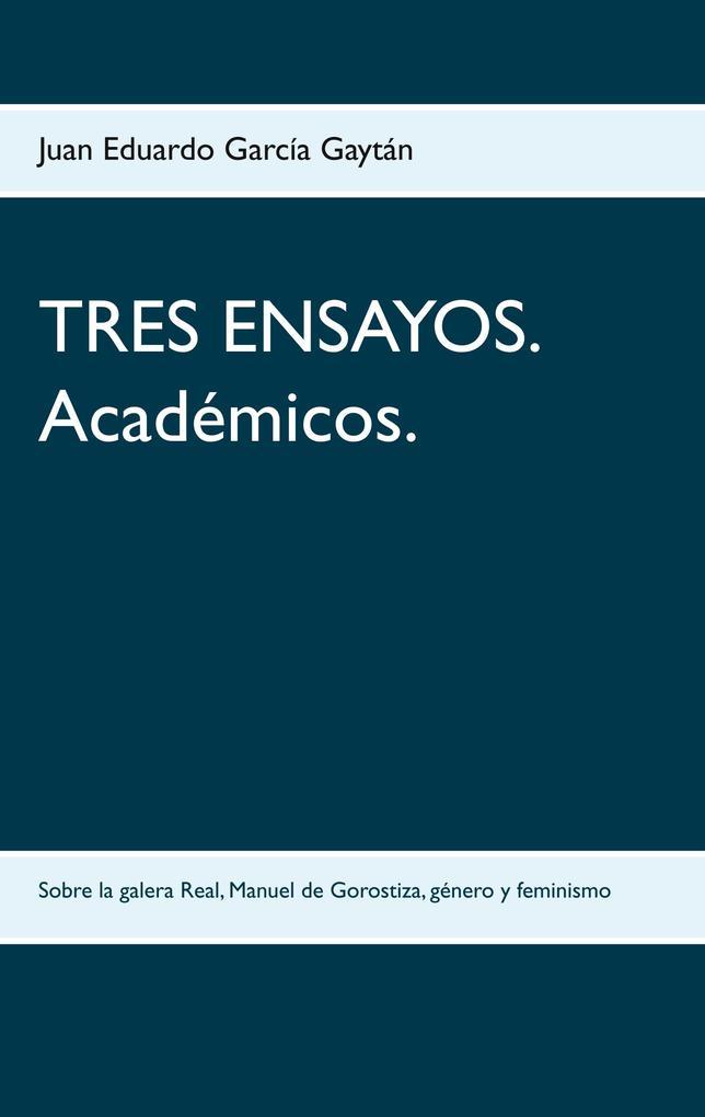 TRES ENSAYOS. Académicos.
