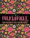 Folklorique: Ein Malbuch für Erwachsene