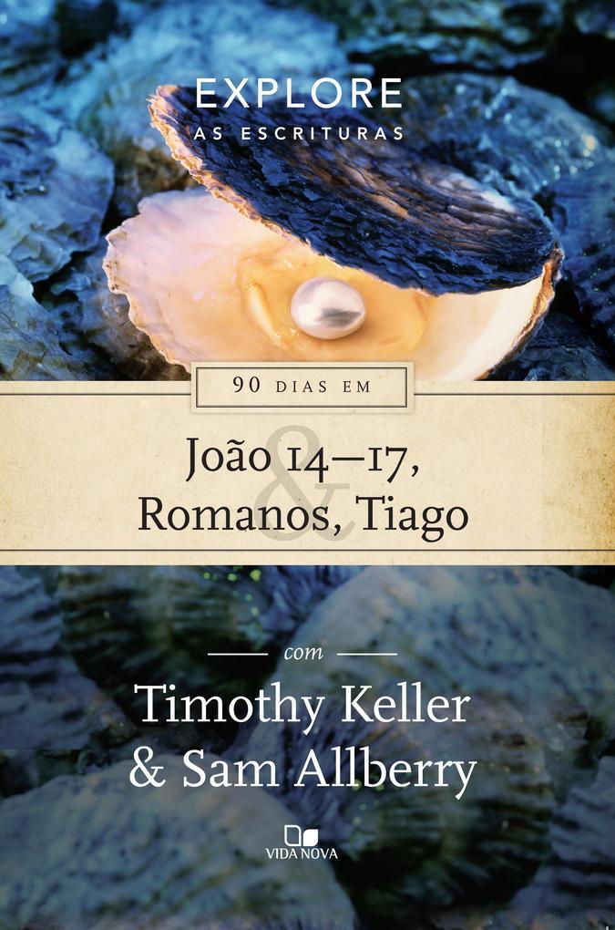 90 dias em João 14-17 Romanos e Tiago