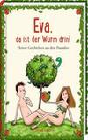 Eva, da ist der Wurm drin!