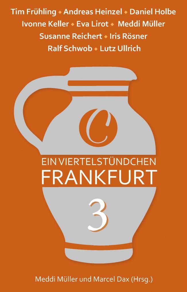 Ein Viertelstündchen Frankfurt - Band 3 als eBook epub