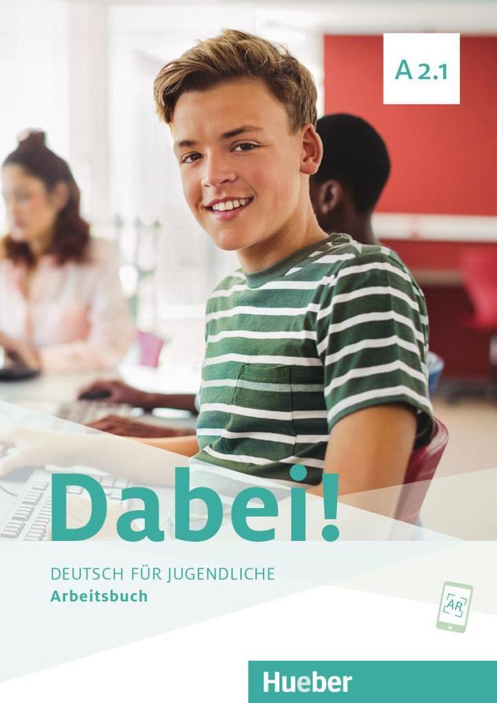 Dabei! A2.1. Deutsch für Jugendliche.Deutsch als Fremdsprache. Arbeitsbuch als Buch (kartoniert)