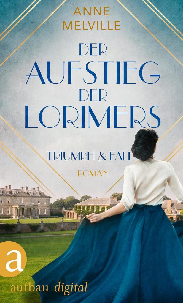 Der Aufstieg der Lorimers als eBook epub