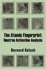 The Atomic Fingerprint: Neutron Activation Analysis