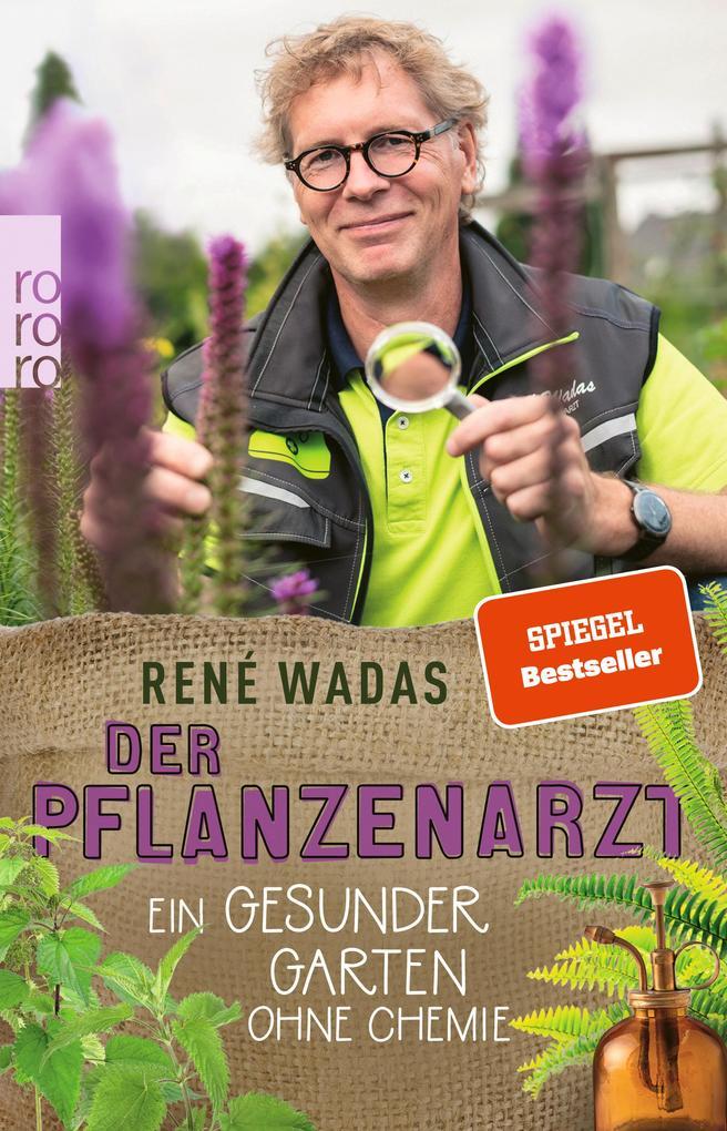 Der Pflanzenarzt: Ein gesunder Garten ohne Chemie als Taschenbuch