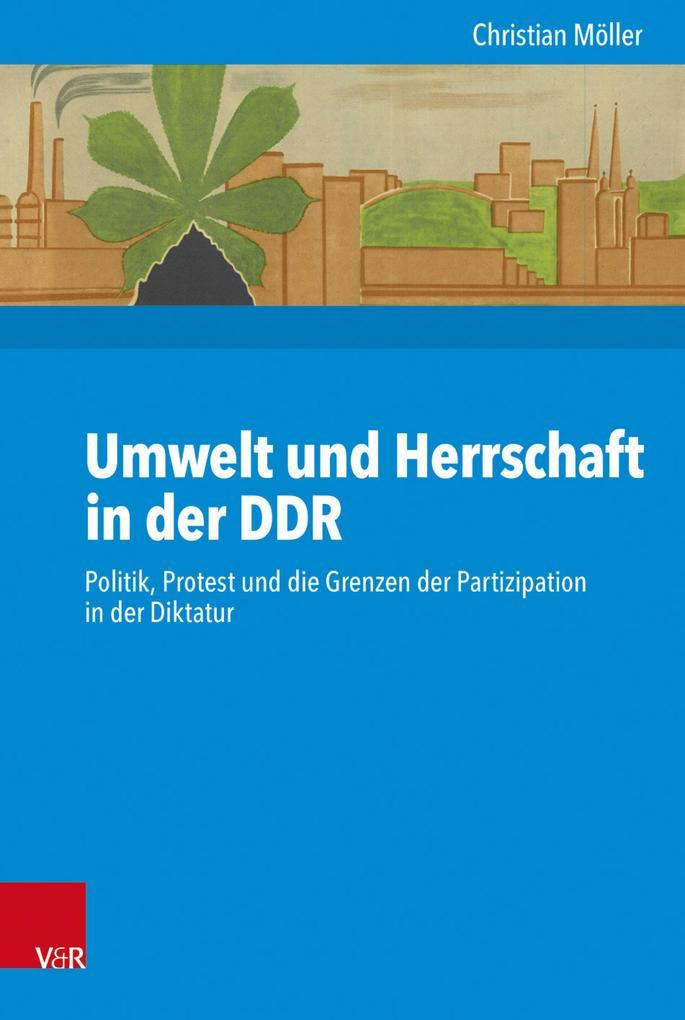 Umwelt und Herrschaft in der DDR als eBook pdf