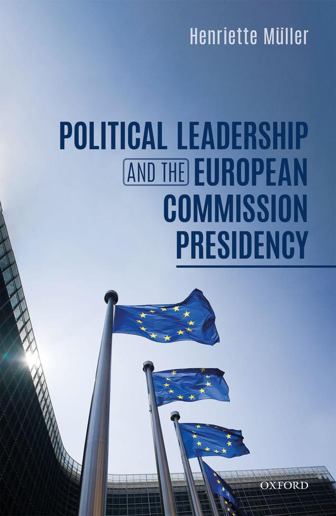 Political Leadership and the European Commission Presidency als eBook epub