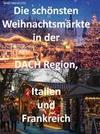 Die schönsten Weihnachtsmärkte in der Schweiz, Deutschland, Frankreich, Italien und Österreich