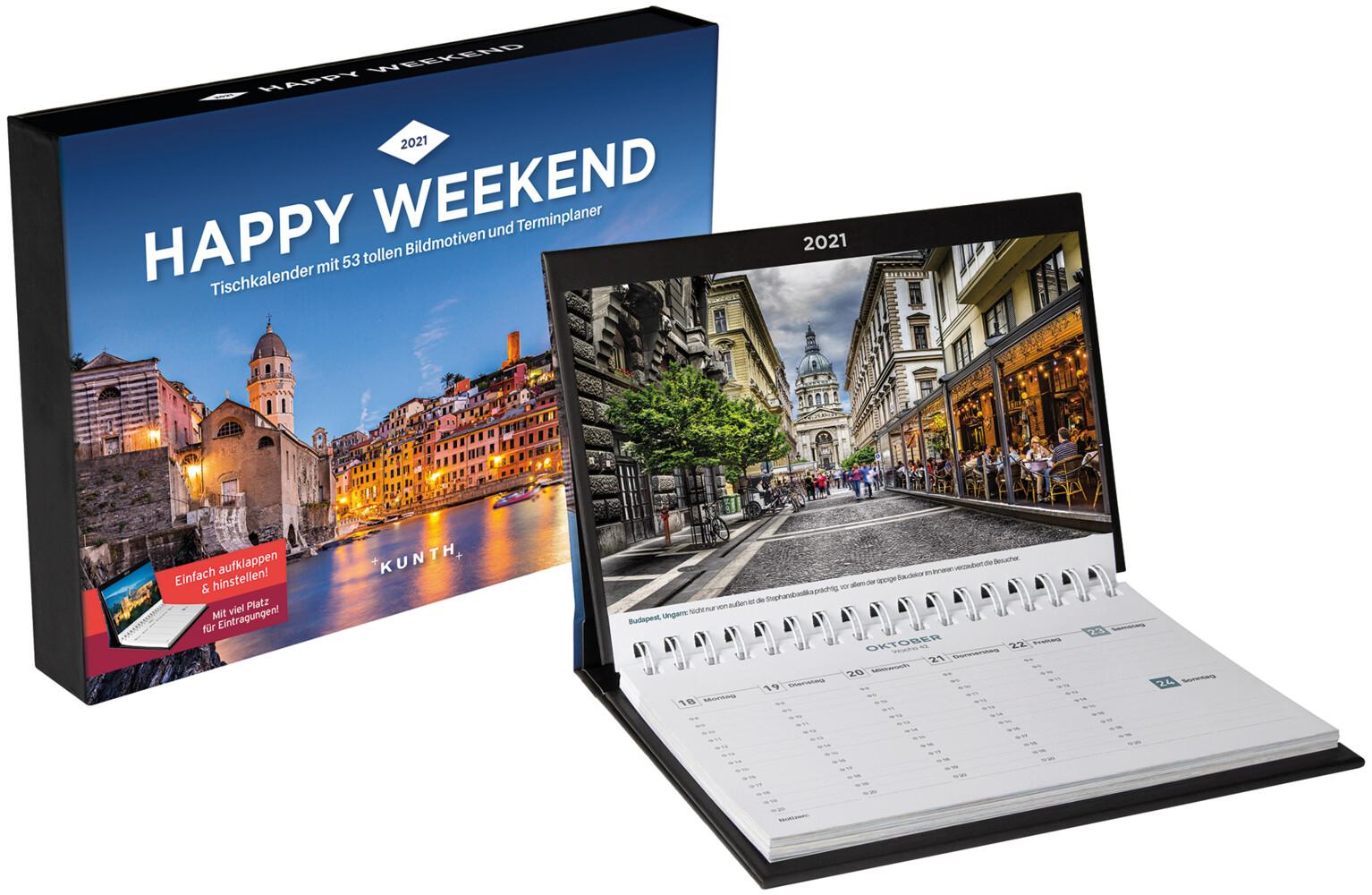 Happy Weekend Tischkalender 2021: Wochenkalender mit Terminplaner (KUNTH Tischkalender mit Wochenplaner)