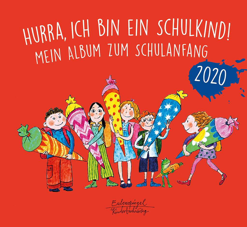 Hurra, ich bin ein Schulkind! 2020 als Buch (gebunden)