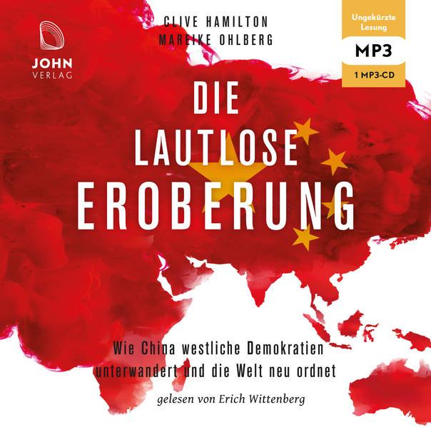 Die lautlose Eroberung: Wie China westliche Demokratien unterwandert und die Welt neu ordnet als Hörbuch CD