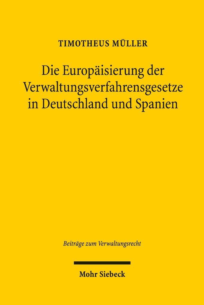Die Europäisierung der Verwaltungsverfahrensgesetze in Deutschland und Spanien als eBook pdf