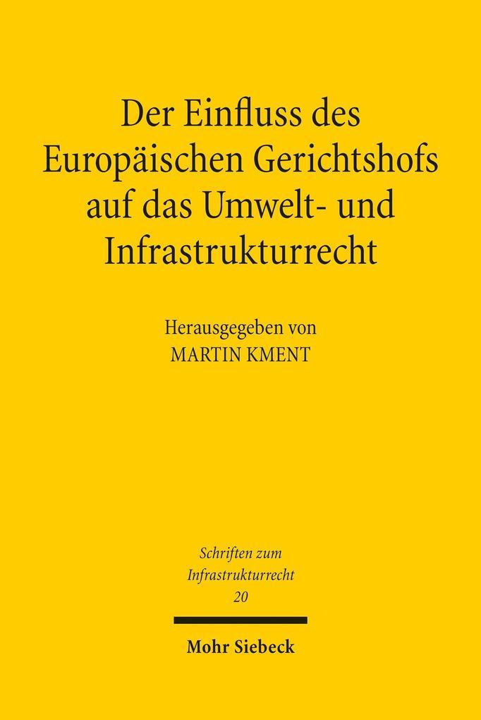 Der Einfluss des Europäischen Gerichtshofs auf das Umwelt- und Infrastrukturrecht als eBook pdf