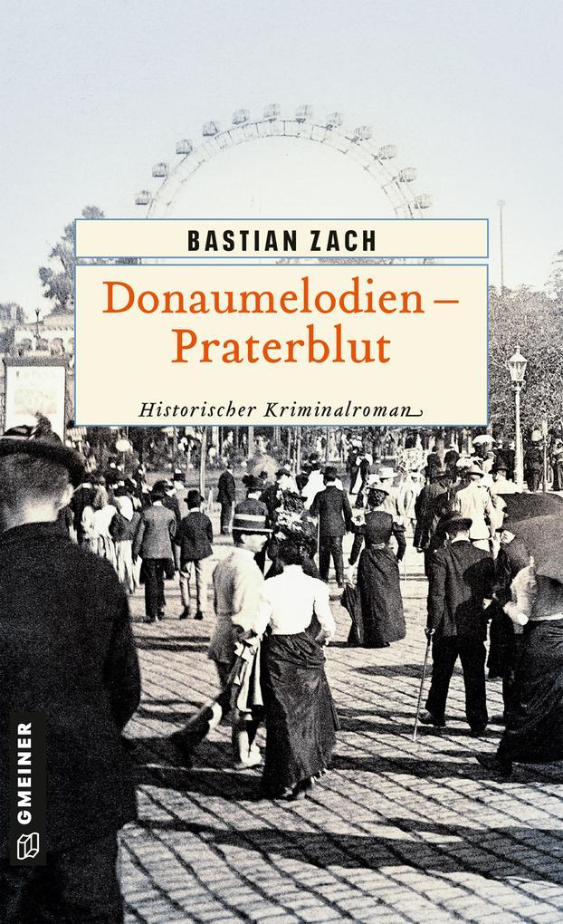 Donaumelodien - Praterblut als eBook epub