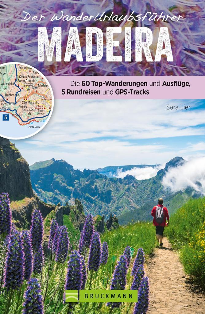 Der Wanderurlaubsführer Madeira. Ein Wander- und Reiseführer in einem
