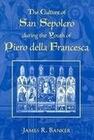 The Culture of San Sepolcro During the Youth of Piero Della Francesca