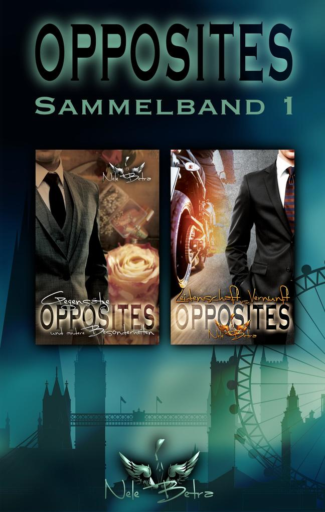 OPPOSITES: Sammelband 1 als eBook epub