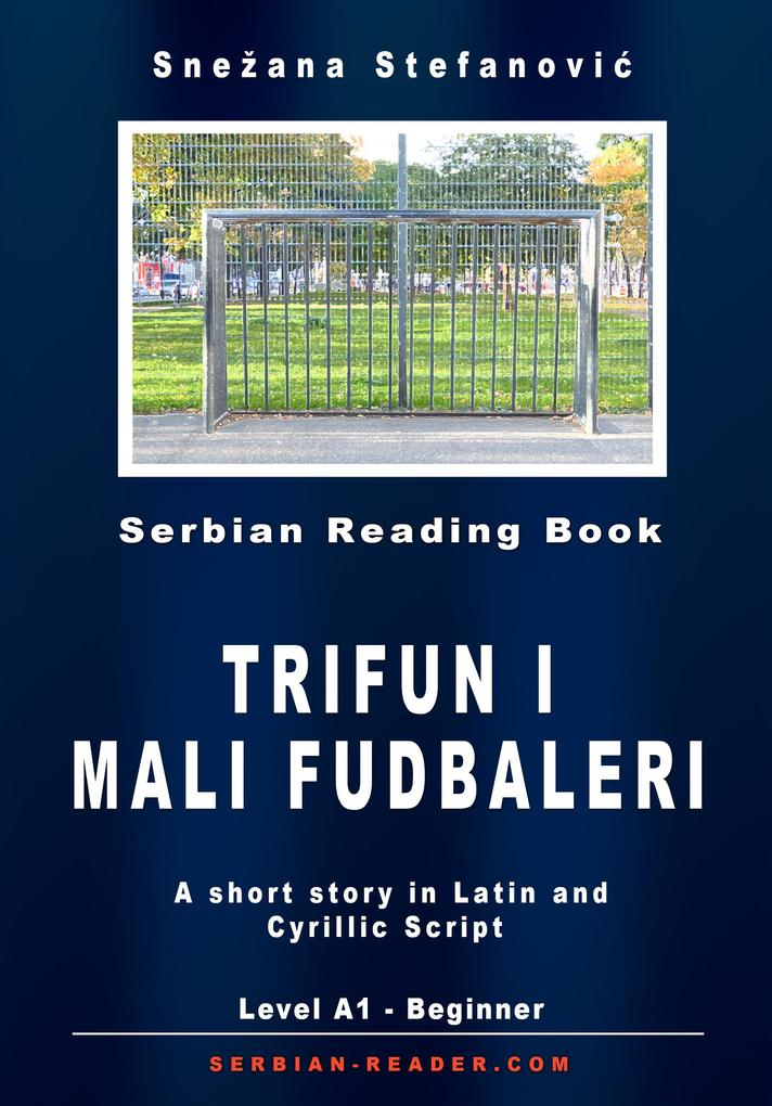 "Serbian Short Story: ""Trifun i mali fudbaleri"" Level A1 als eBook epub"
