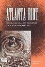 The Atlanta Riot: Race, Class, and Violence in a New South City