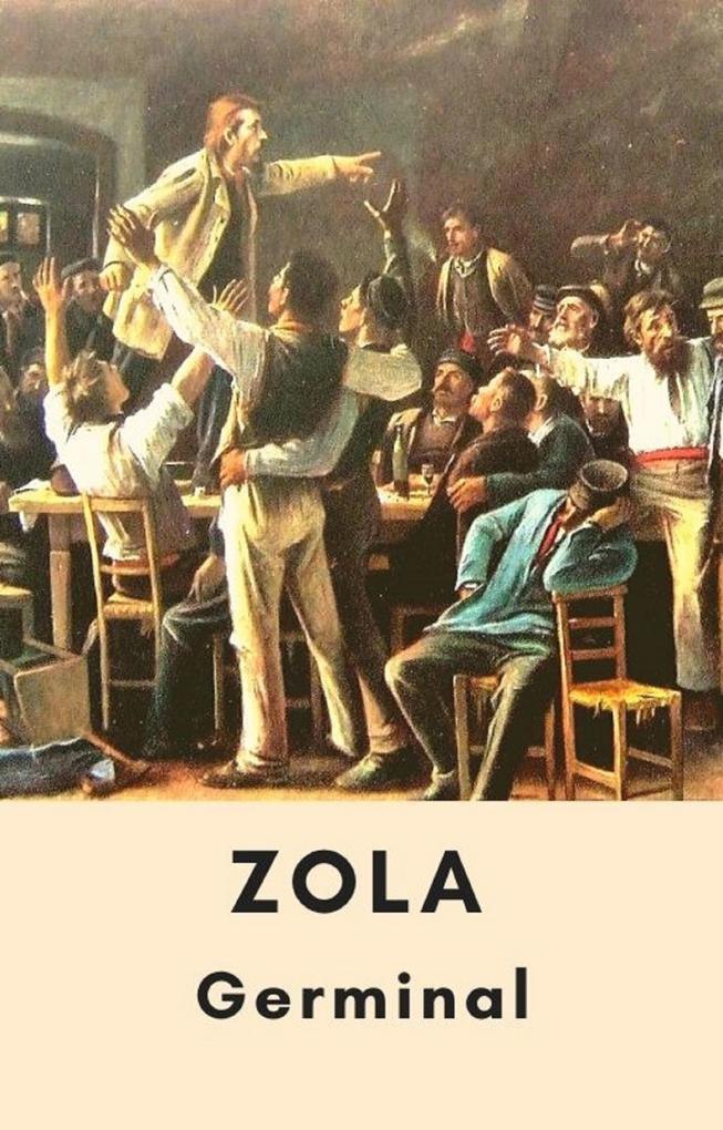 Émile Zola : Germinal (Édition intégrale)