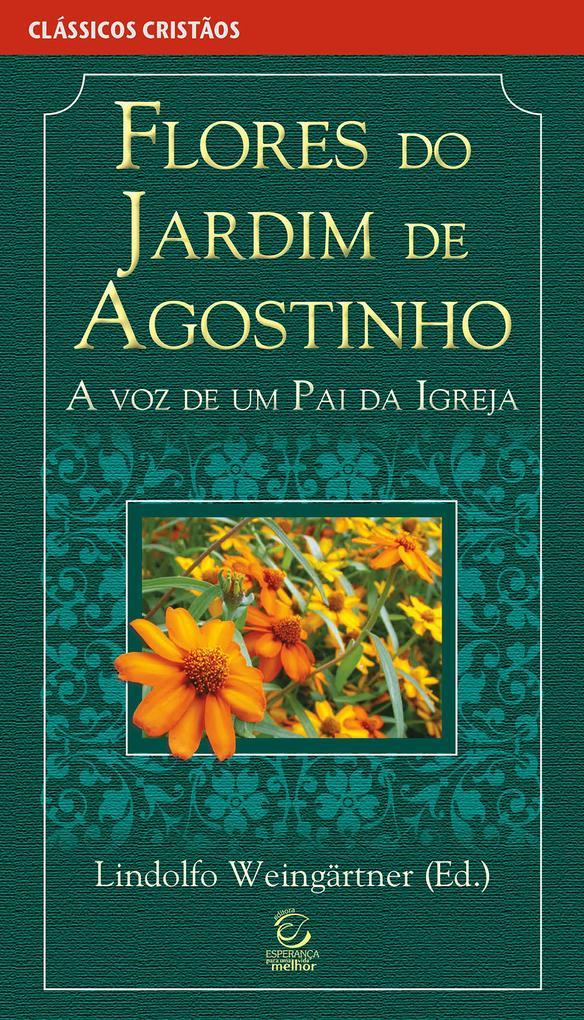 Flores do jardim de Agostinho