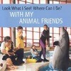 Look What I See! Where Can I Be?: With My Animal Friends