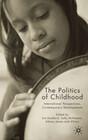 The Politics of Childhood: International Perspectives, Contemporary Developments